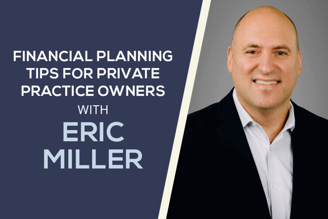 eric miller financial-planning-for-private-practice-owners