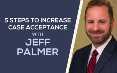 5 Steps to Increase Case Acceptance