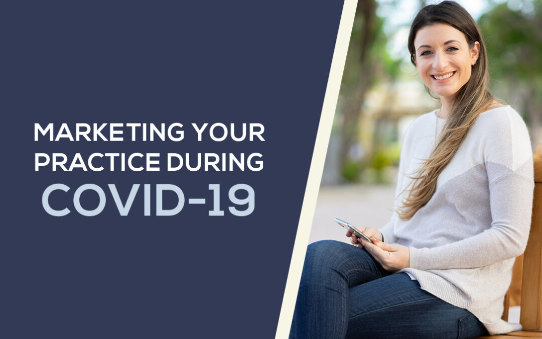 Marketing Your Dental Practice During COVID-19