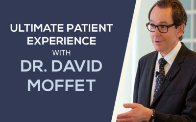 How to Create The Ultimate Patient Experience with Dr. David Moffet