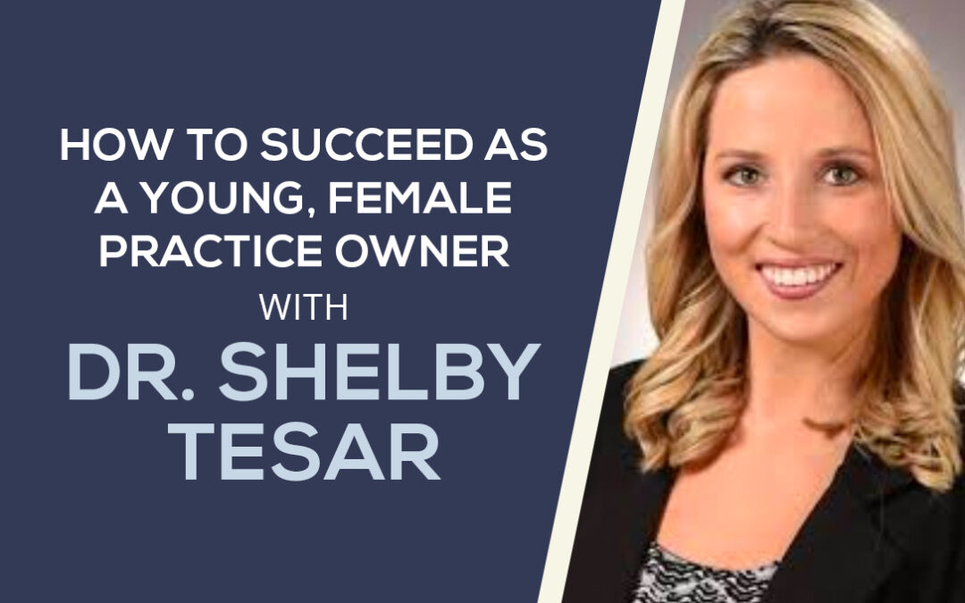 How to Succeed as a Young Female Practice Owner